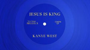 Kanye West Jesus is king